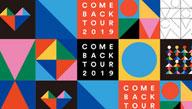 COME BACK TOUR 2019